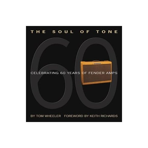 The Soul of Tone: Celebrating 60 Years of Fender Amps (Book and CD)