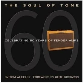 The Soul of Tone: Celebrating 60 Years of Fender Amps (Book & CD)